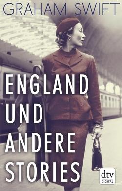 England und andere Stories von Höbel,  Susanne, Swift,  Graham