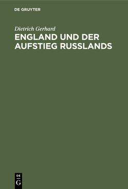 England und der Aufstieg Russlands von Gerhard,  Dietrich