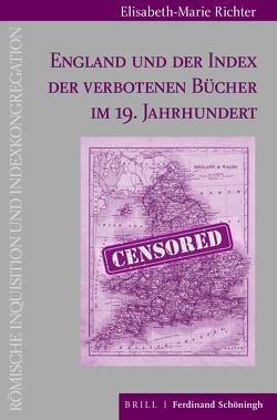 England und der Index der verbotenen Bücher im 19. Jahrhundert von Richter,  Elisabeth-Marie