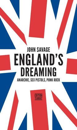 England's Dreaming von Lösch,  Connie, Savage,  Jon