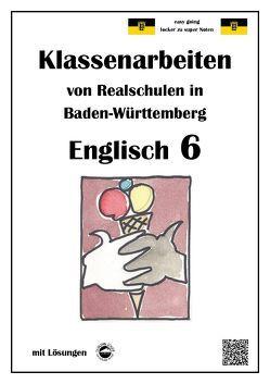 Englisch 6, Klassenarbeiten von Realschulen in Baden-Württemberg von Arndt,  Monika, Schmid,  Heinrich