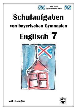 Englisch 7 (English G Band 3), Schulaufgaben von bayerischen Gymnasien mit Lösungen von Arndt,  Monika, Schmid,  Heinrich