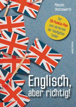 Englisch, aber richtig! von Shuttleworth,  Malcolm
