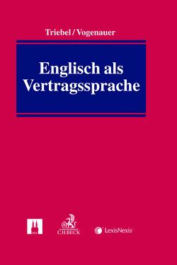 Englisch als Vertragssprache von Triebel,  Volker, Vogenauer,  Stefan