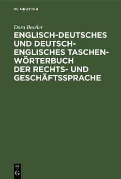 Englisch-deutsches und deutsch-englisches Taschenwörterbuch der Rechts- und Geschäftssprache von Beseler,  Dora