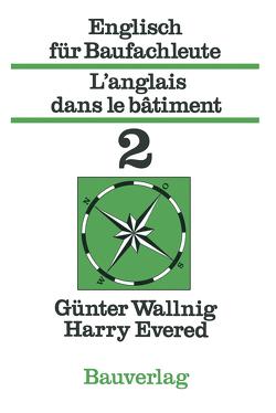 Englisch für Baufachleute / L'anglais dans le bâtiment von Evered,  Harry, Wallnig,  Günter