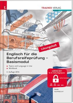 Englisch für die Berufsreifeprüfung – Basismodul Lösungsheft von Raab,  Gabriele, Rupprecht,  Matthias