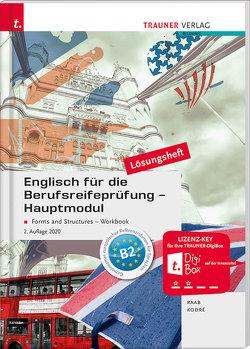 Englisch für die Berufsreifeprüfung – Hauptmodul Forms and Structures, Workbook Lösungsheft von Kodré,  Christina, Raab,  Gabriele