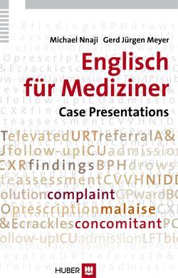 Englisch für Mediziner: Case Presentations von Meyer,  Gerd J, Nnaji,  Michael