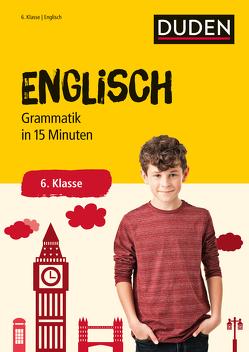 Englisch in 15 Minuten – Grammatik 6. Klasse