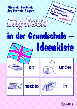 Englisch in der Grundschule – Ideenkiste von Rügert,  Joy Patricia, Sambanis,  Michaela