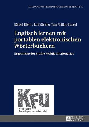 Englisch lernen mit portablen elektronischen Wörterbüchern von Diehr,  Bärbel, Gießler,  Ralf, Kassel,  Jan