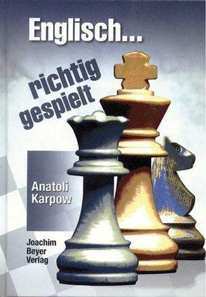 Englisch – richtig gespielt von Karpow,  Anatoli