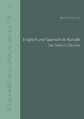 Englisch und Spanisch im Kontakt: Das Yanito in Gibraltar von Hennecke,  Angelika, Neidig,  Andrea