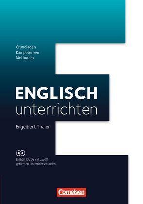 Englisch unterrichten / Grundlagen – Kompetenzen – Methoden von Thaler,  Engelbert
