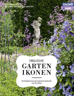 Englische Gartenikonen – eBook von Howcroft,  Heidi, Majerus,  Marianne