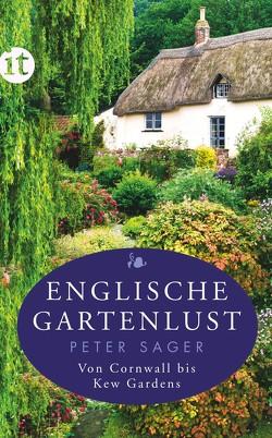 Englische Gartenlust von Sager,  Peter