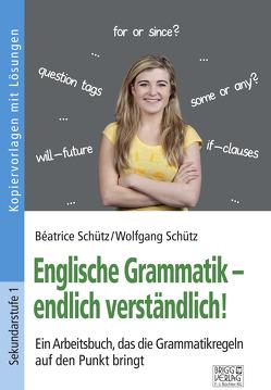 Englische Grammatik – endlich verständlich! von Schütz,  Béatrice, Schütz,  Wolfgang