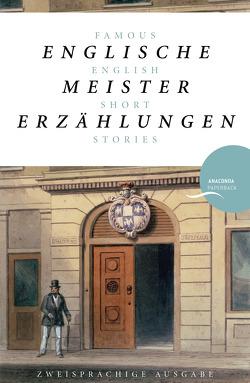 Englische Meistererzählungen / Famous English Short Stories (Anaconda Paperback) von Frisch,  Marianne, Samland,  Bernd