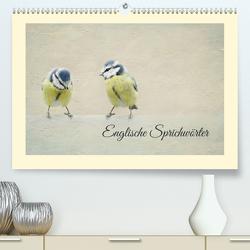 Englische Sprichwörter (Premium, hochwertiger DIN A2 Wandkalender 2020, Kunstdruck in Hochglanz) von Hultsch,  Heike