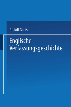 Englische Verfassungsgeschichte von Gneist,  Rudolf