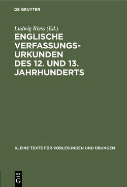 Englische Verfassungsurkunden des 12. und 13. Jahrhunderts von Riess,  Ludwig
