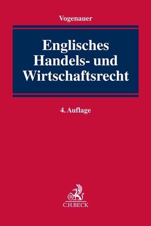 Englisches Handels- und Wirtschaftsrecht von Vogenauer,  Stefan