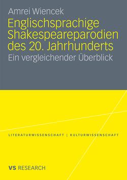Englischsprachige Shakespeareparodien des 20. Jahrhunderts von Wiencek,  Amrei