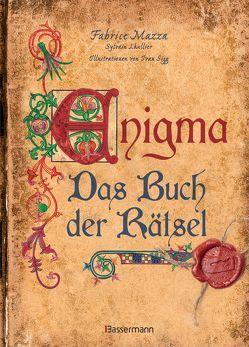 Enigma: Das Buch der Rätsel von Lhullier,  Sylvain, Mazza,  Fabrice, Sigg,  Ivan, Trautner-Suder,  Christa