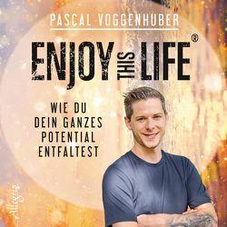 Enjoy this Life® von Nicol,  Clemens, Voggenhuber,  Pascal