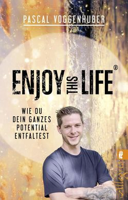 Enjoy this Life® von Voggenhuber,  Pascal