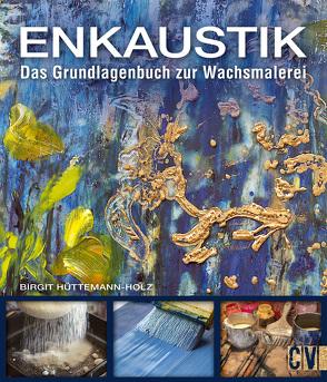 Enkaustik von Hüttemann-Holz,  Birgit