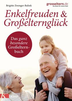 Enkelfreuden & Großelternglück von Zwenger-Balink,  Brigitte