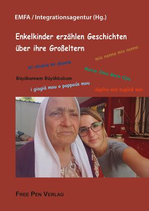 Enkelkinder erzählen Geschichten über ihre Großeltern von EMFA / Integrationsagentur (Hg.)