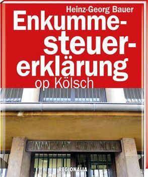 Enkummesteuererklärung op Kölsch von Bauer,  Heinz-Georg