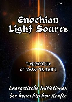 Enochian Light Source von LYSIR,  Frater
