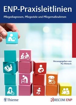 ENP-Praxisleitlinien: Pflegediagnosen, Pflegeziele, Pflegemaßnahmen von Wieteck,  Pia