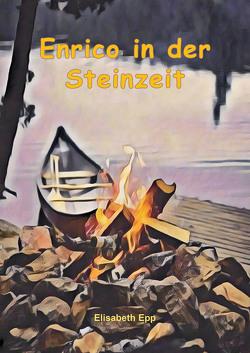 Enrico in der Steinzeit von Epp,  Elisabeth