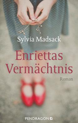 Enriettas Vermächtnis von Madsack,  Sylvia