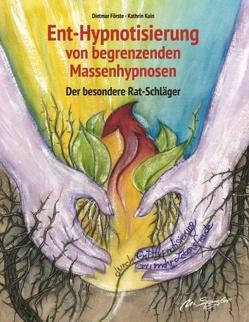Ent-Hypnotisierung von begrenzenden Massenhypnosen von Förste,  Dietmar, Kain,  Kathrin