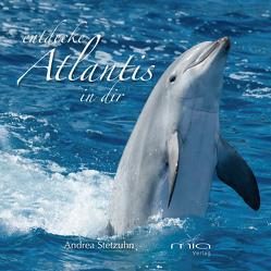 entdecke Atlantis in dir von Andrea,  Stetzuhn