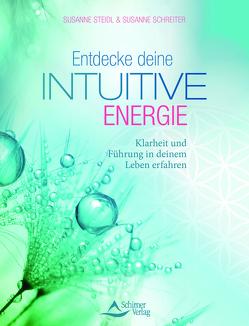 Entdecke deine intuitive Energie von Schreiter,  Susanne, Steidl,  Susanne