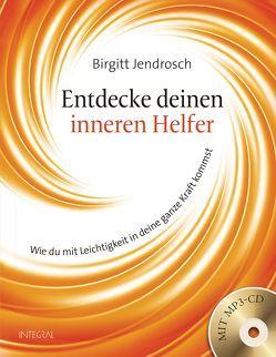 Entdecke deinen inneren Helfer von Jendrosch,  Birgitt