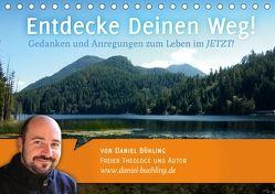 Entdecke Deinen Weg! (Tischkalender 2018 DIN A5 quer) von Bühling,  Daniel