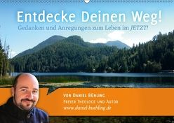 Entdecke Deinen Weg! (Wandkalender 2018 DIN A2 quer) von Bühling,  Daniel
