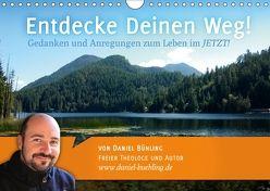 Entdecke Deinen Weg! (Wandkalender 2018 DIN A4 quer) von Bühling,  Daniel