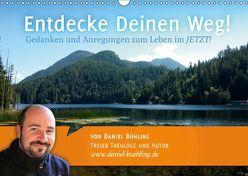 Entdecke Deinen Weg! (Wandkalender 2019 DIN A3 quer) von Bühling,  Daniel