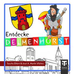 Entdecke Delmenhorst von Ehlert,  Sascha, José Antonio,  Martin Vilchez