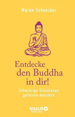 Entdecke den Buddha in dir! von Schneider,  Maren