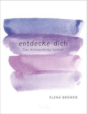 Entdecke dich von Brower,  Elena